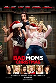 Bad Moms 2 (A Bad Moms Christmas)
